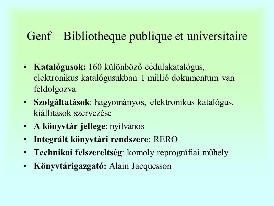 Genf – Bibliotheque publique et universitaire •Svájc egyik legrégibb tudományos és nyilvános könyvtára.