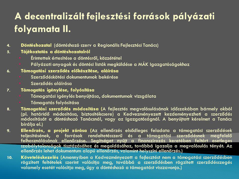 A decentralizált fejlesztési források pályázati folyamata II.