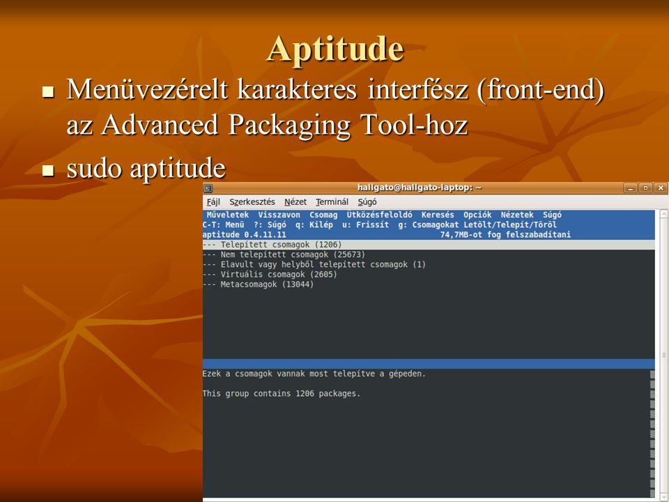 Johanyák Zsolt Csaba (c) 2010140 Aptitude  Menüvezérelt karakteres interfész (front-end) az Advanced Packaging Tool-hoz  sudo aptitude