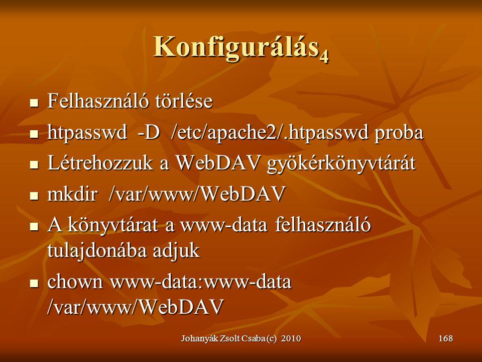 Johanyák Zsolt Csaba (c) 2010168 Konfigurálás 4  Felhasználó törlése  htpasswd -D /etc/apache2/.htpasswd proba  Létrehozzuk a WebDAV gyökérkönyvtár