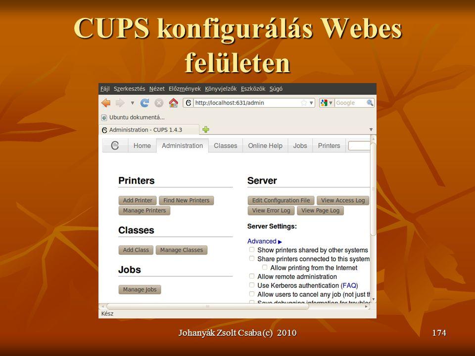 CUPS konfigurálás Webes felületen Johanyák Zsolt Csaba (c) 2010174