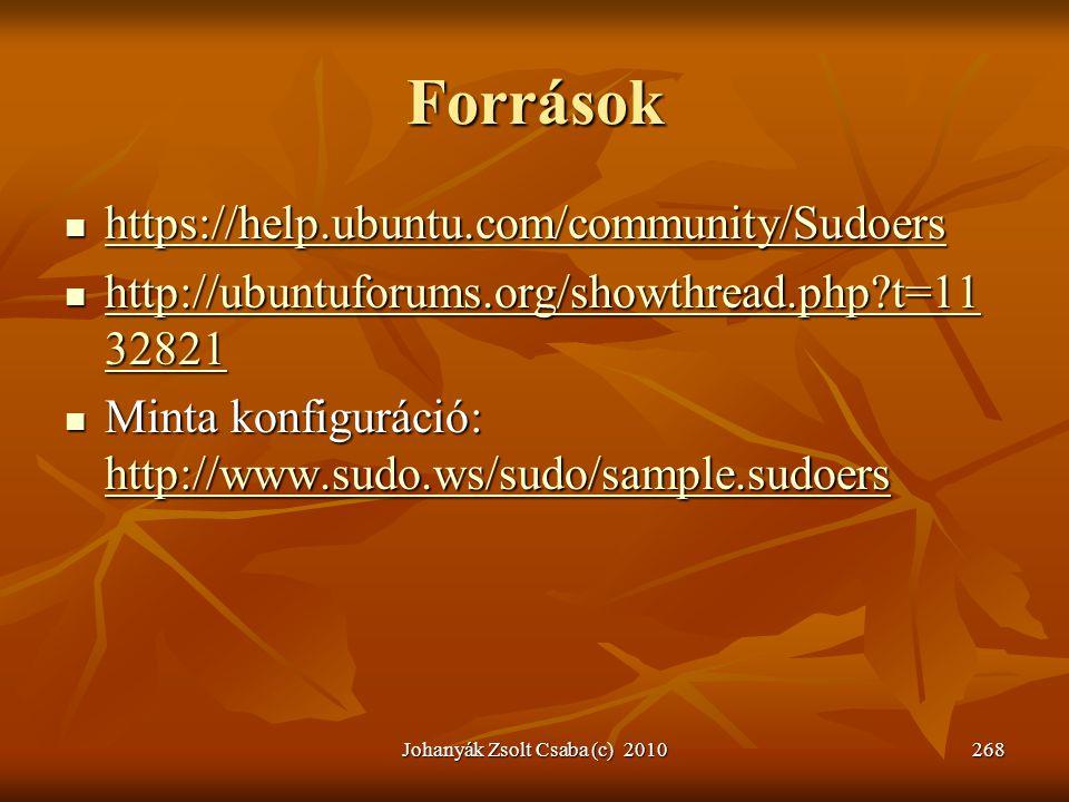 Források  https://help.ubuntu.com/community/Sudoers https://help.ubuntu.com/community/Sudoers  http://ubuntuforums.org/showthread.php?t=11 32821 htt