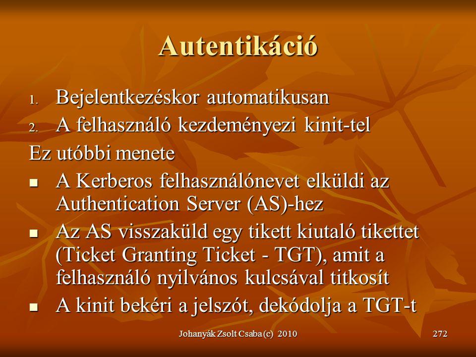 Autentikáció 1. Bejelentkezéskor automatikusan 2. A felhasználó kezdeményezi kinit-tel Ez utóbbi menete  A Kerberos felhasználónevet elküldi az Authe