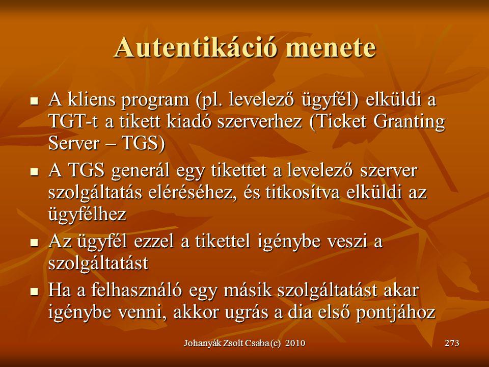 Autentikáció menete  A kliens program (pl. levelező ügyfél) elküldi a TGT-t a tikett kiadó szerverhez (Ticket Granting Server – TGS)  A TGS generál