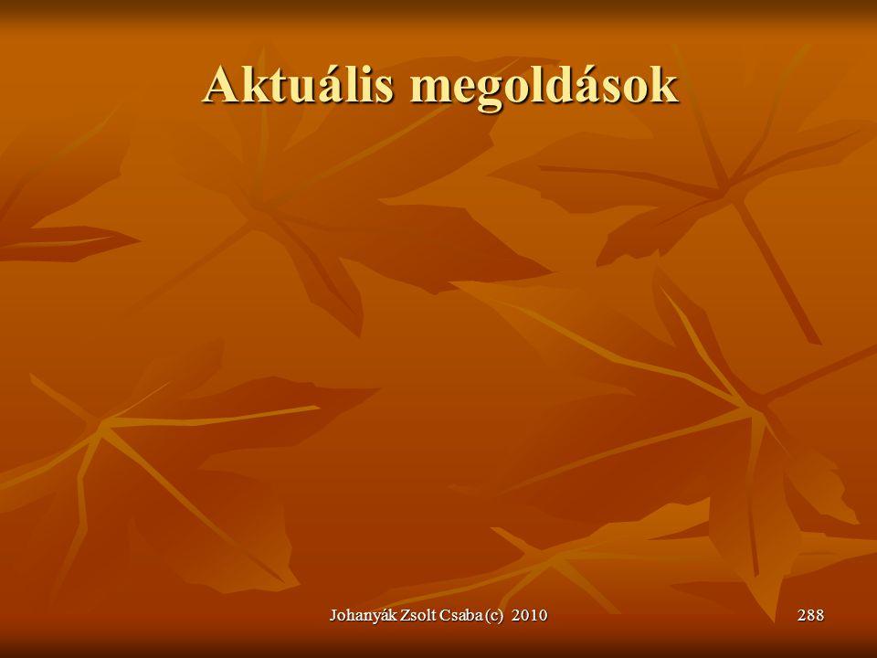 Aktuális megoldások Johanyák Zsolt Csaba (c) 2010288