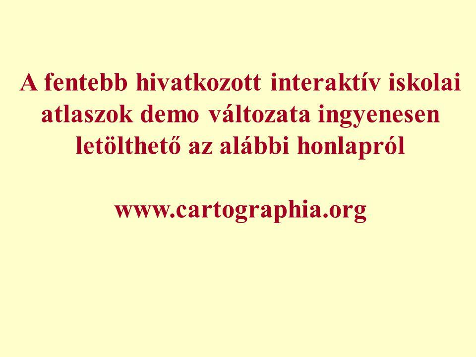 A fentebb hivatkozott interaktív iskolai atlaszok demo változata ingyenesen letölthető az alábbi honlapról www.cartographia.org