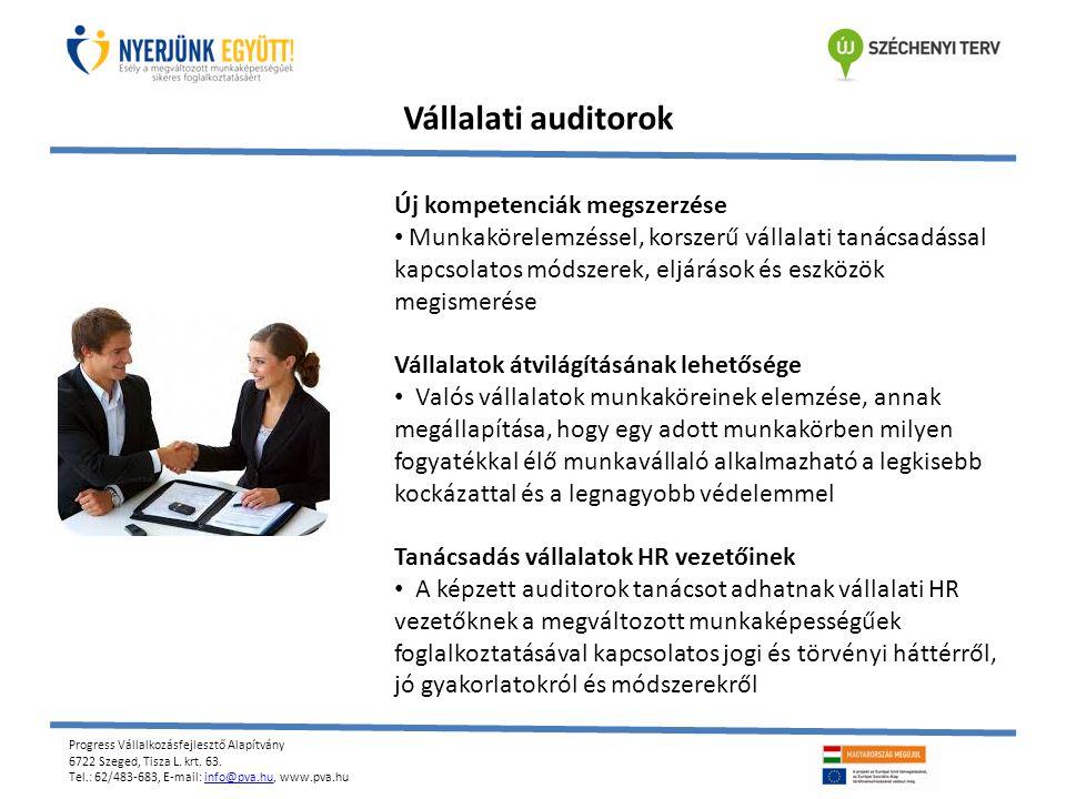 Progress Vállalkozásfejlesztő Alapítvány 6722 Szeged, Tisza L. krt. 63. Tel.: 62/483-683, E-mail: info@pva.hu, www.pva.huinfo@pva.hu Vállalati auditor