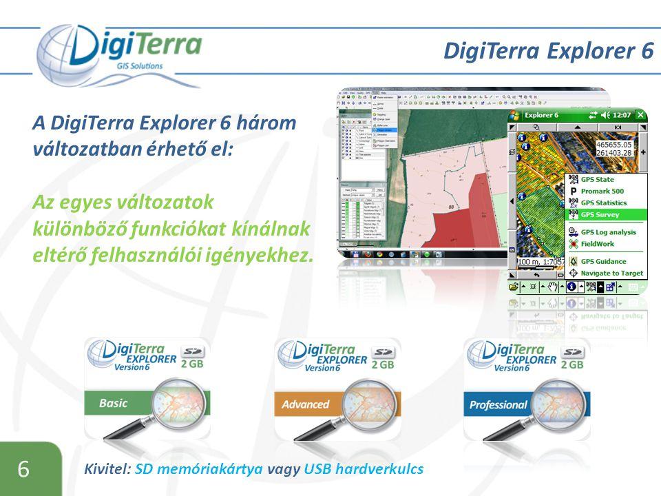 6 Kivitel: SD memóriakártya vagy USB hardverkulcs DigiTerra Explorer 6 A DigiTerra Explorer 6 három változatban érhető el: Az egyes változatok különböző funkciókat kínálnak eltérő felhasználói igényekhez.