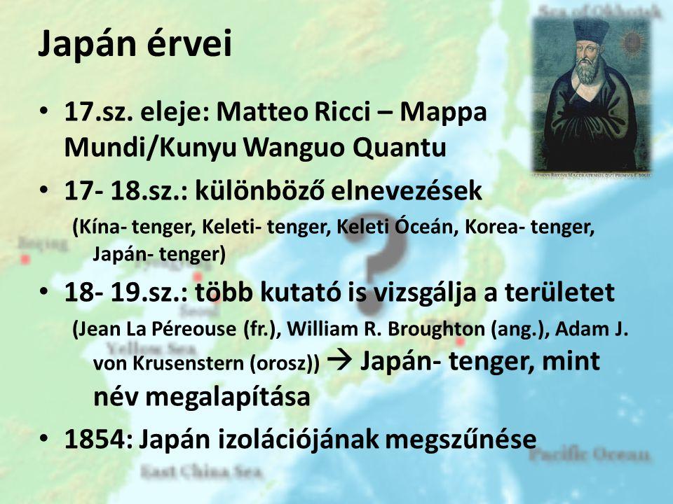 1602 日本海 Matteo Ricci: Kunyu Wanguo Quantu, Peking A legrégibb ismert térkép, amely használja a Japán- tenger elnevezést.