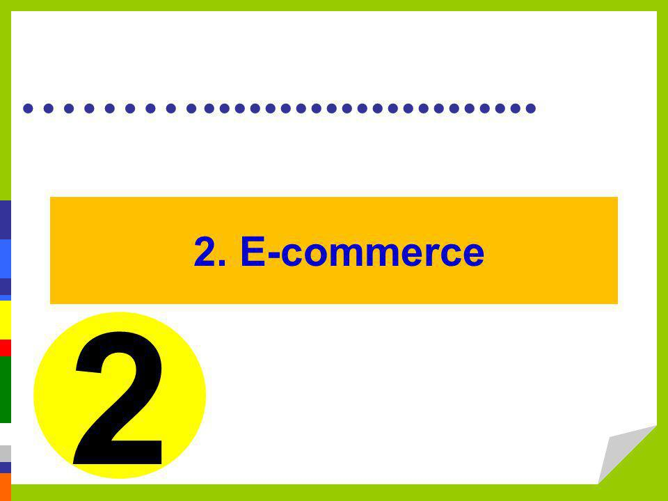 ………...................... 2. E-commerce 2