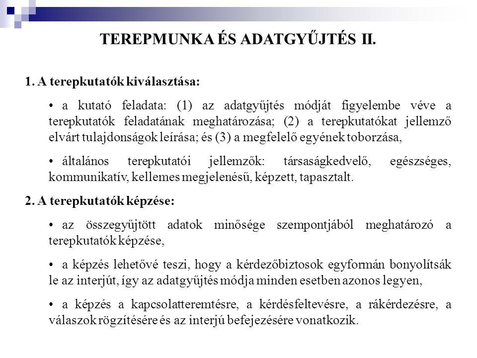 TEREPMUNKA ÉS ADATGYŰJTÉS II. 1. A terepkutatók kiválasztása: •a kutató feladata: (1) az adatgyűjtés módját figyelembe véve a terepkutatók feladatának
