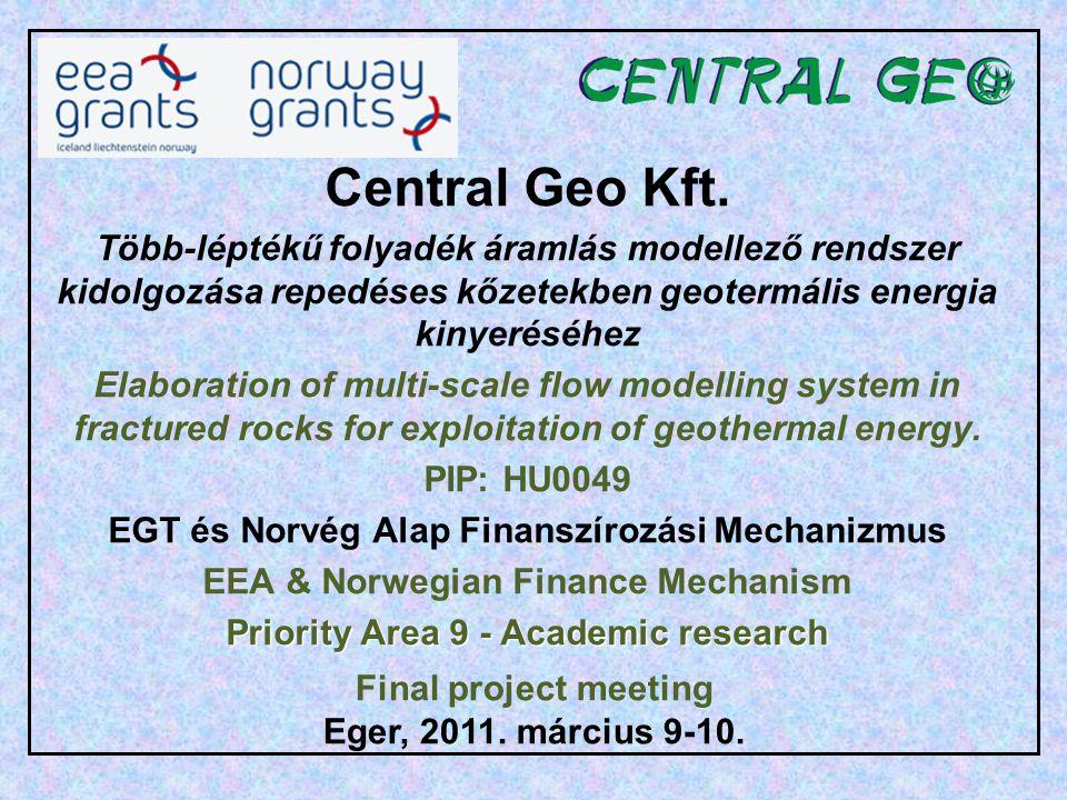 Central Geo Kft. Több-léptékű folyadék áramlás modellező rendszer kidolgozása repedéses kőzetekben geotermális energia kinyeréséhez Elaboration of mul