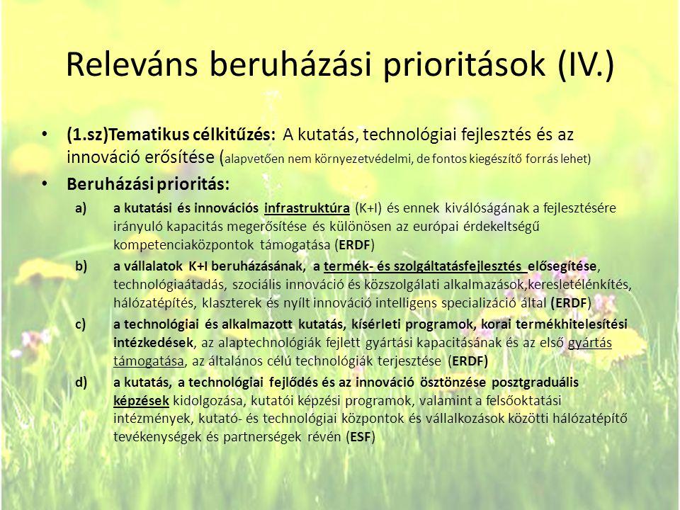 Releváns beruházási prioritások (IV.) • (1.sz)Tematikus célkitűzés: A kutatás, technológiai fejlesztés és az innováció erősítése ( alapvetően nem körn