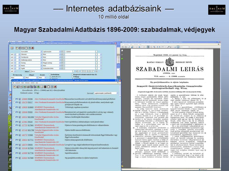 Magyar Szabadalmi Adatbázis 1896-2009: szabadalmak, védjegyek –– Internetes adatbázisaink — 10 millió oldal