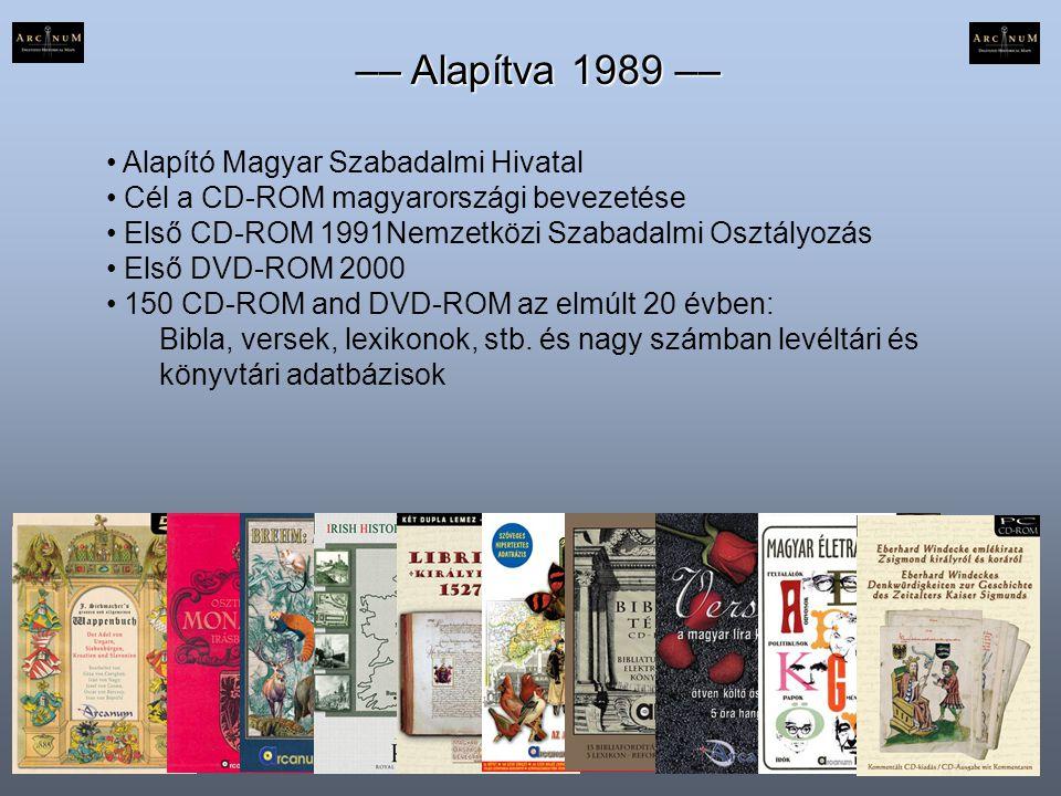 –– Alapítva 1989 –– • Alapító Magyar Szabadalmi Hivatal • Cél a CD-ROM magyarországi bevezetése • Első CD-ROM 1991Nemzetközi Szabadalmi Osztályozás •