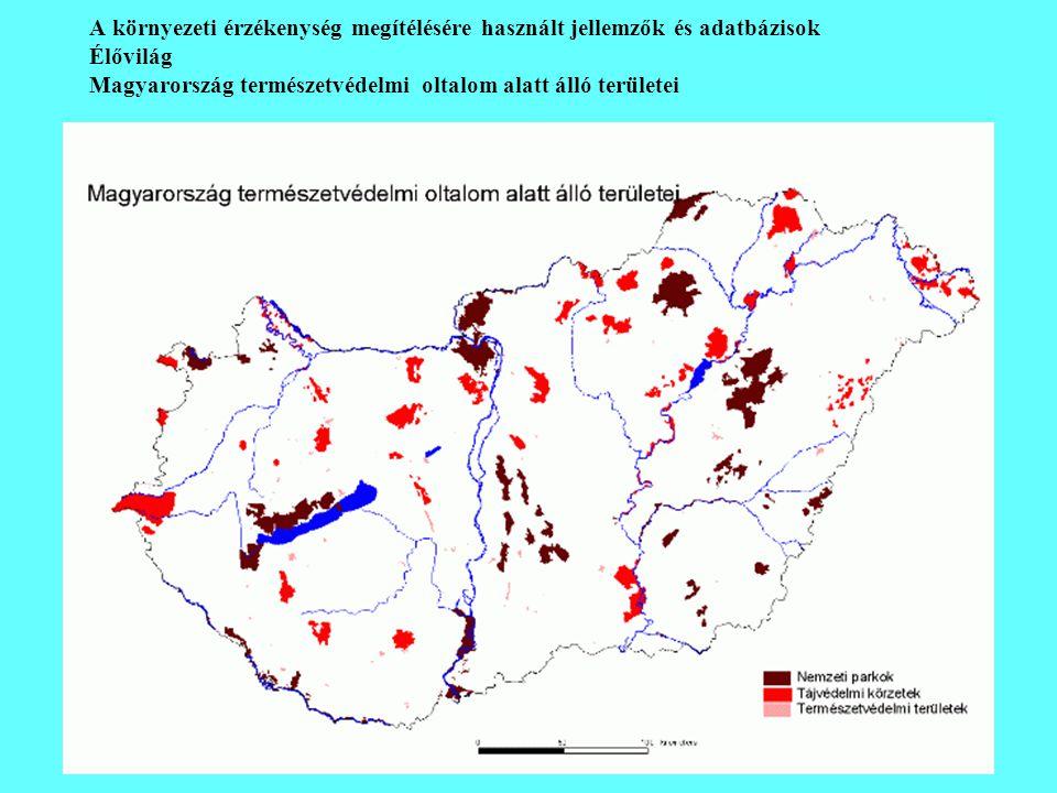 A környezeti érzékenység megítélésére használt jellemzők és adatbázisok Élővilág Magyarország természetvédelmi oltalom alatt álló területei