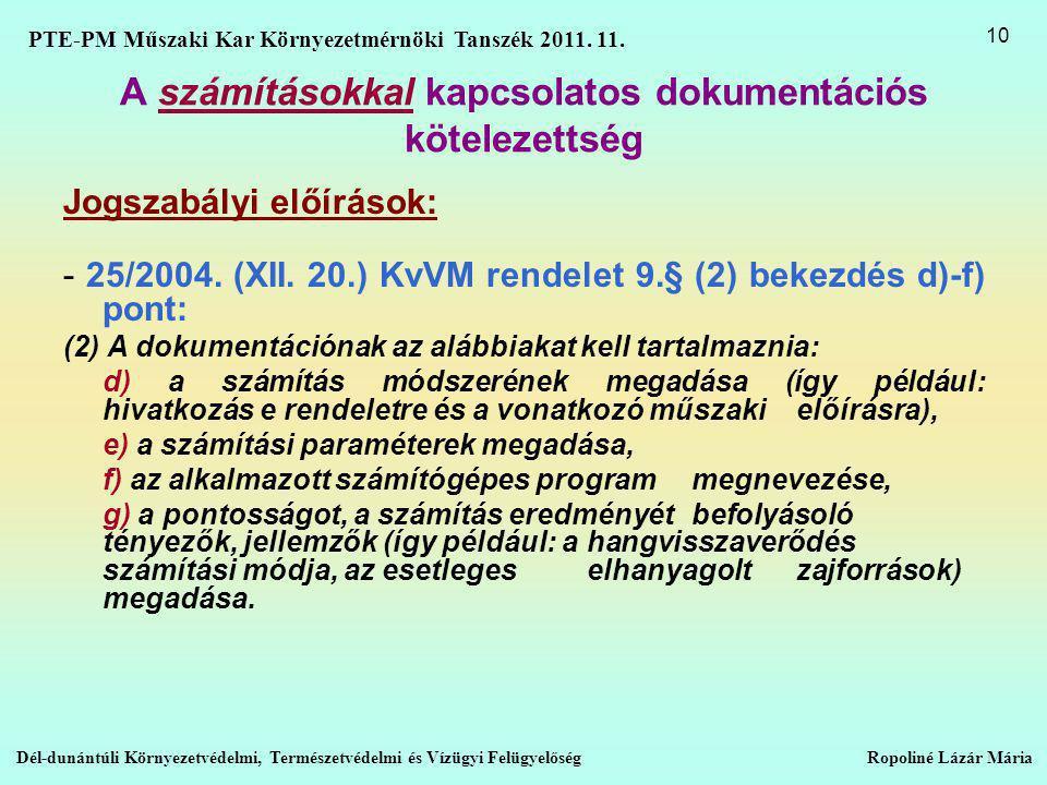 A számításokkal kapcsolatos dokumentációs kötelezettség Jogszabályi előírások: - 25/2004.