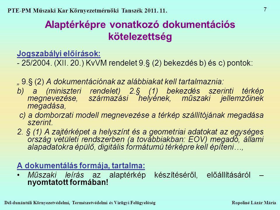 Alaptérképre vonatkozó dokumentációs kötelezettség Jogszabályi előírások: - 25/2004.