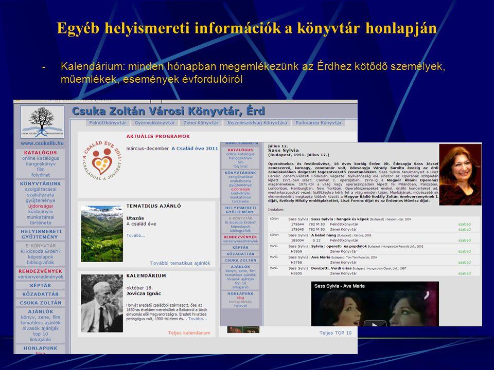 Egyéb helyismereti információk a könyvtár honlapján - Kalendárium: minden hónapban megemlékezünk az Érdhez kötődő személyek, műemlékek, események évfordulóiról