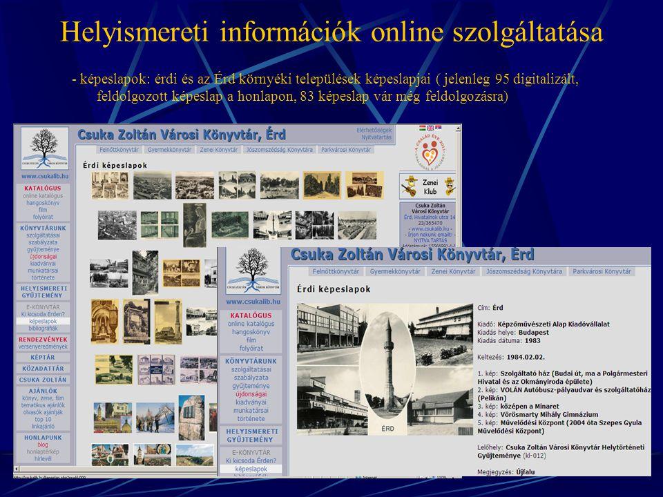Helyismereti információk online szolgáltatása TERV: képeslapok, fotók és egyéb aprónyomtatványok digitalizálása és feldolgozása a Szikla21 Fotó Archiváló Modulában