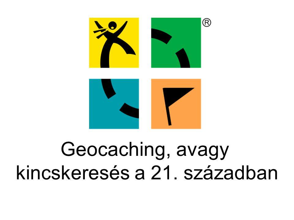 Geocaching, avagy kincskeresés a 21.