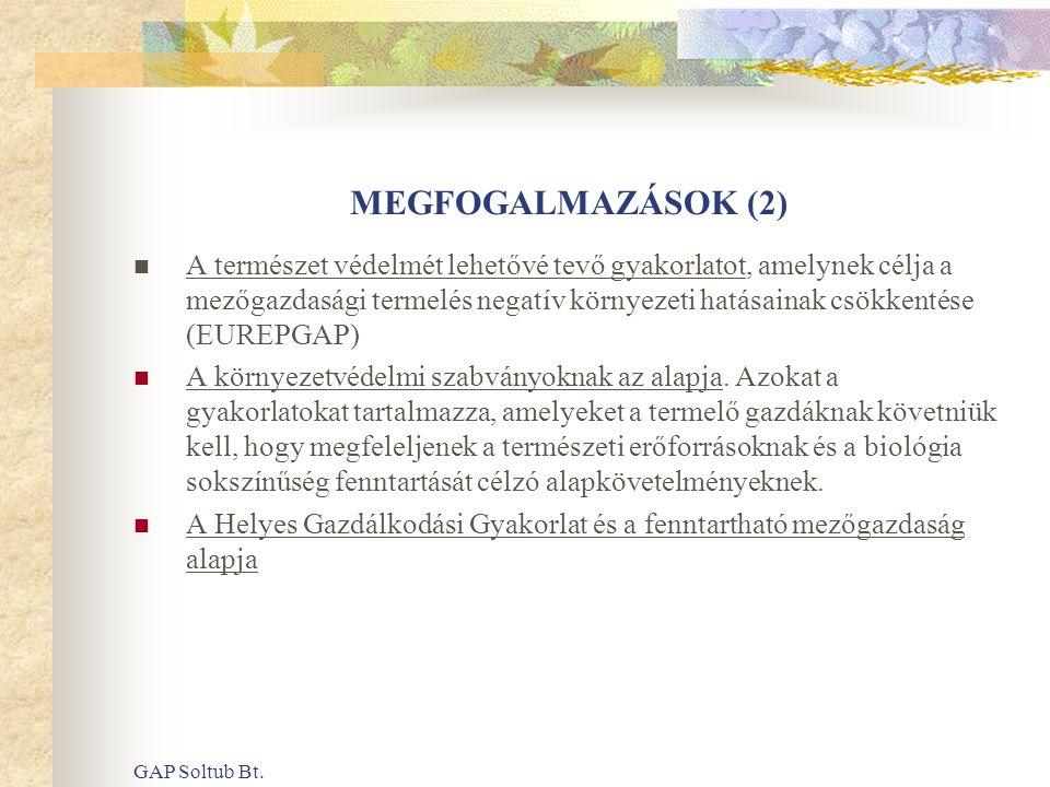 GAP Soltub Bt. MEGFOGALMAZÁSOK (2)  A természet védelmét lehetővé tevő gyakorlatot, amelynek célja a mezőgazdasági termelés negatív környezeti hatása