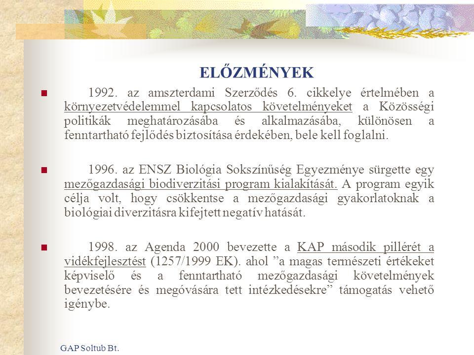GAP Soltub Bt. ELŐZMÉNYEK  1992. az amszterdami Szerződés 6. cikkelye értelmében a környezetvédelemmel kapcsolatos követelményeket a Közösségi politi
