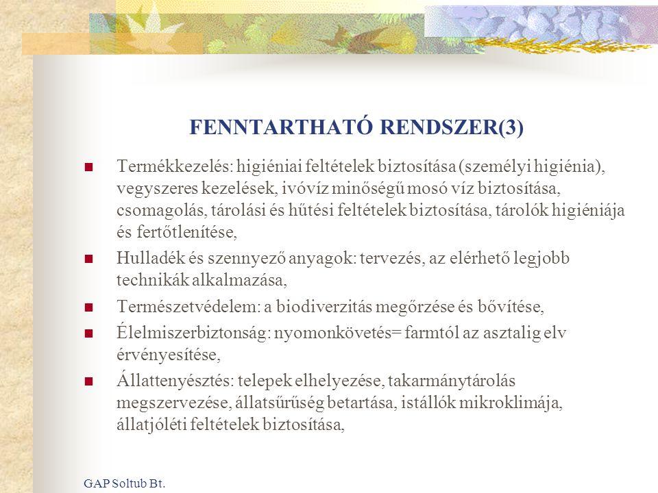 GAP Soltub Bt. FENNTARTHATÓ RENDSZER(3)  Termékkezelés: higiéniai feltételek biztosítása (személyi higiénia), vegyszeres kezelések, ivóvíz minőségű m