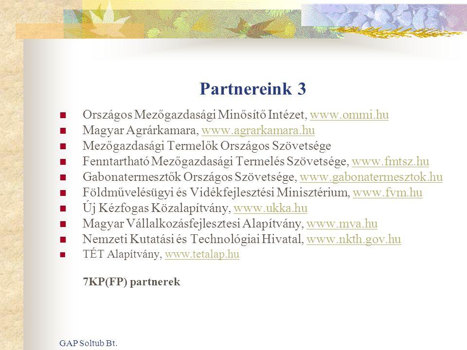 GAP Soltub Bt. Partnereink 3  Országos Mezőgazdasági Minősítő Intézet, www.ommi.huwww.ommi.hu  Magyar Agrárkamara, www.agrarkamara.huwww.agrarkamara
