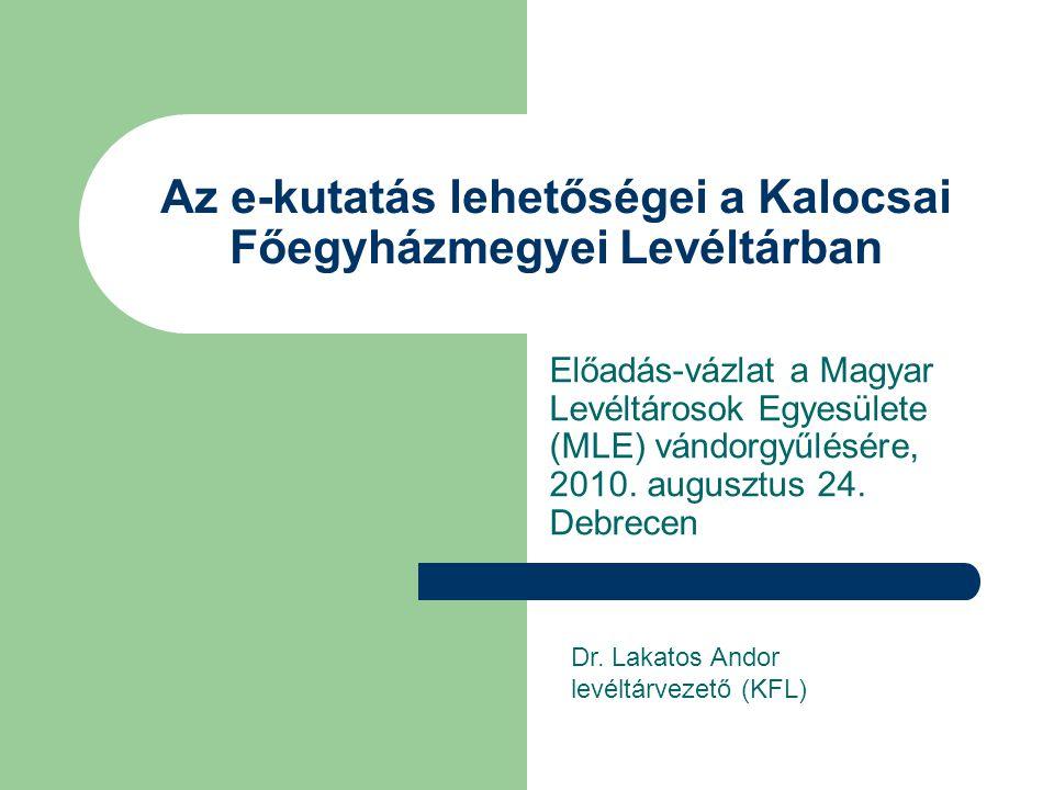 """Az e-kutatás lehetőségei Kalocsán – tartalomjegyzék  Bevezető – a témaválasztásról  Technológiai-módszertani kihívások – a szöveg alapú, lokális adatbázisoktól a képek tömeges megjelenítéséig  Az első válasz (1997): szöveg alapú, forrástükröző adatbázis – Kalocsai anyakönyvek 1700-1910  A második válasz (2002): iratismertető leírások (segédletek) tömeges közlése a levéltár honlapján  A harmadik válasz (2006): offline adatbázis kapcsolt képállománnyal – a KFL térképtára  A negyedik válasz (2009-2010): levéltári források tömeges képi digitalizálása – """"digitális mikrofilmezés"""