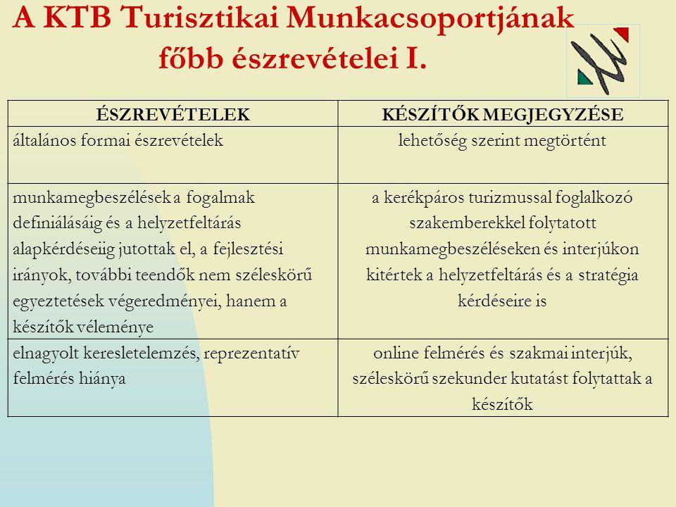 A KTB Turisztikai Munkacsoportjának főbb észrevételei I. ÉSZREVÉTELEKKÉSZÍTŐK MEGJEGYZÉSE általános formai észrevételeklehetőség szerint megtörtént mu