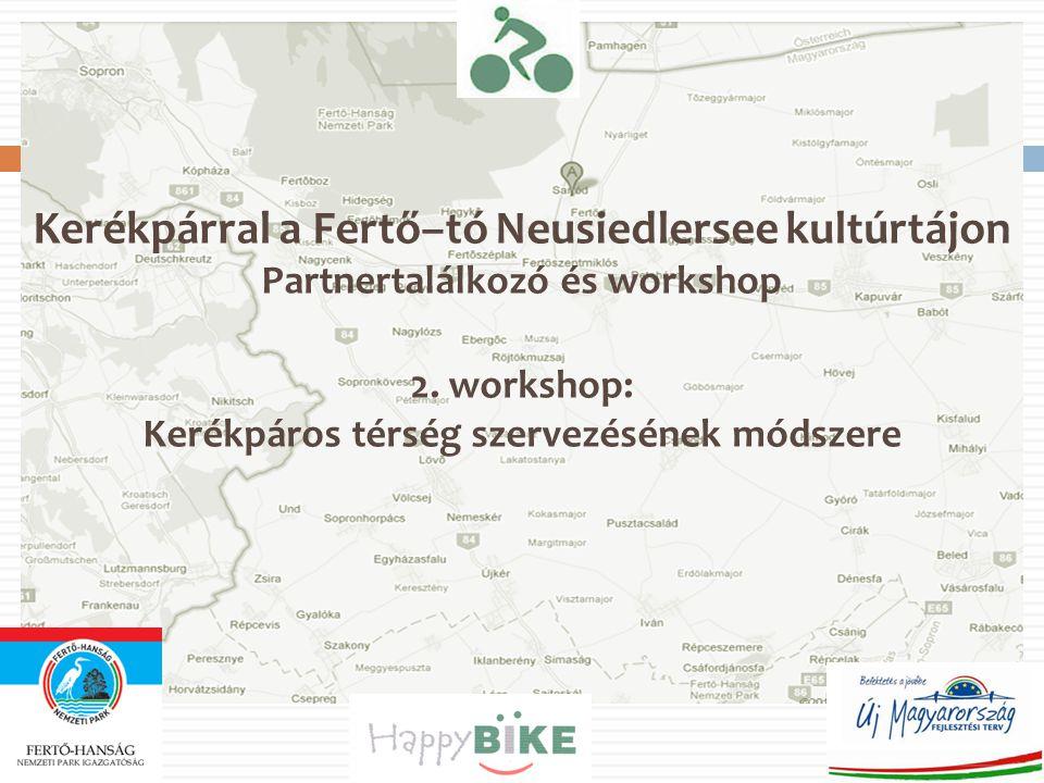 Kerékpárral a Fertő–tó Neusiedlersee kultúrtájon Partnertalálkozó és workshop 2.
