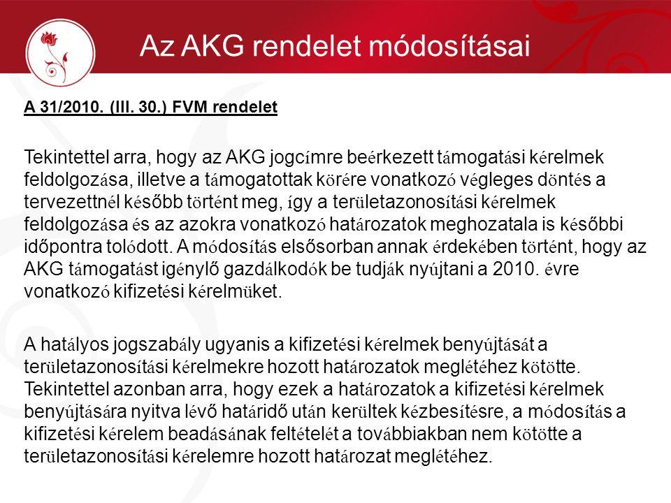A 31/2010. (III. 30.) FVM rendelet Tekintettel arra, hogy az AKG jogc í mre be é rkezett t á mogat á si k é relmek feldolgoz á sa, illetve a t á mogat