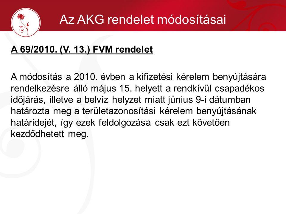 A 69/2010. (V. 13.) FVM rendelet A módosítás a 2010. évben a kifizetési kérelem benyújtására rendelkezésre álló május 15. helyett a rendkívül csapadék