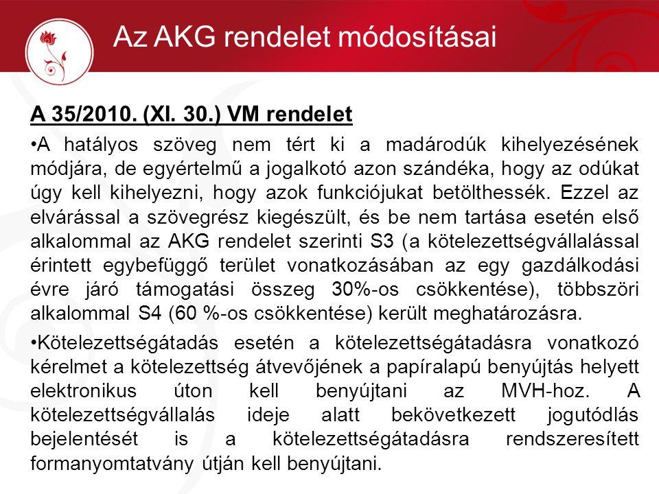 A 35/2010. (XI. 30.) VM rendelet •A hatályos szöveg nem tért ki a madárodúk kihelyezésének módjára, de egyértelmű a jogalkotó azon szándéka, hogy az o