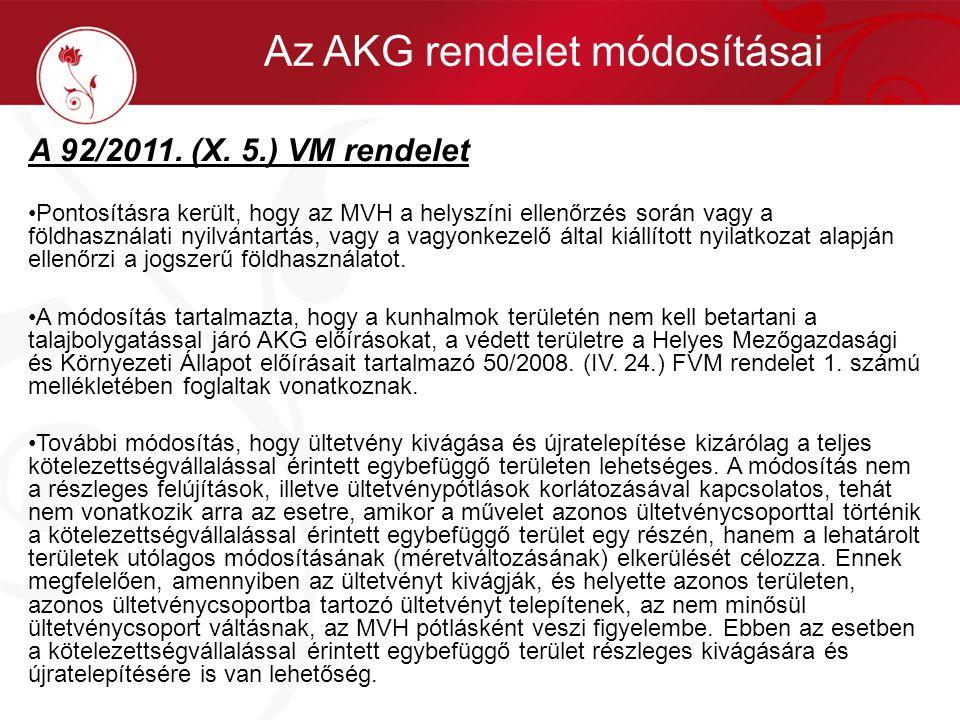 A 92/2011. (X. 5.) VM rendelet •Pontosításra került, hogy az MVH a helyszíni ellenőrzés során vagy a földhasználati nyilvántartás, vagy a vagyonkezelő
