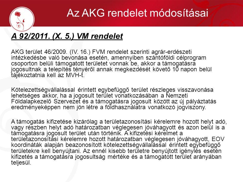 A 92/2011. (X. 5.) VM rendelet AKG terület 46/2009. (IV. 16.) FVM rendelet szerinti agrár-erdészeti intézkedésbe való bevonása esetén, amennyiben szán