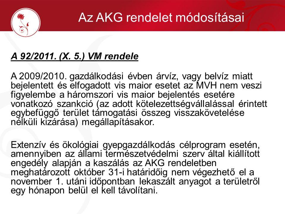 A 92/2011. (X. 5.) VM rendele A 2009/2010. gazdálkodási évben árvíz, vagy belvíz miatt bejelentett és elfogadott vis maior esetet az MVH nem veszi fig
