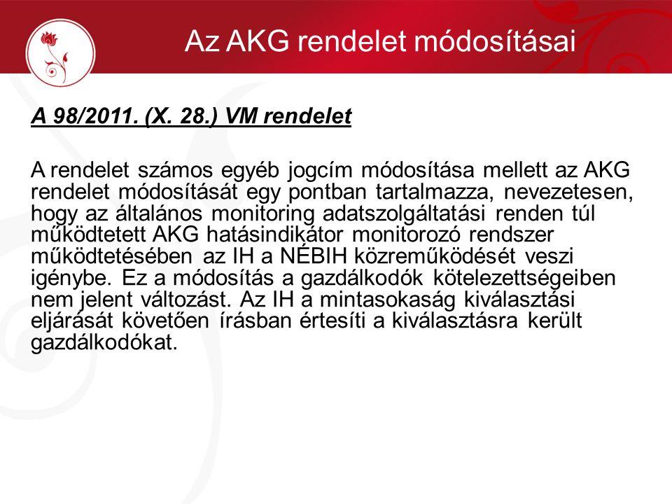 A 98/2011. (X. 28.) VM rendelet A rendelet számos egyéb jogcím módosítása mellett az AKG rendelet módosítását egy pontban tartalmazza, nevezetesen, ho