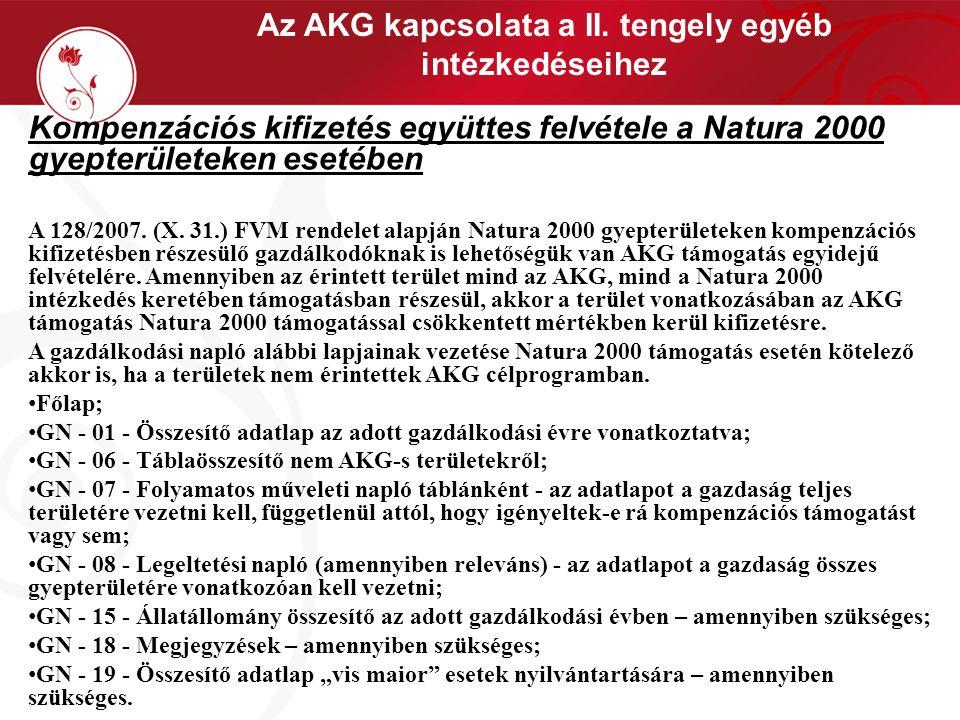 Az AKG kapcsolata a II. tengely egyéb intézkedéseihez Kompenzációs kifizetés együttes felvétele a Natura 2000 gyepterületeken esetében A 128/2007. (X.