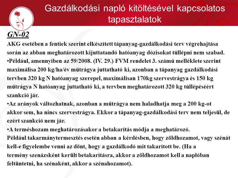 Gazdálkodási napló kitöltésével kapcsolatos tapasztalatok GN-02 AKG esetében a fentiek szerint elkészített tápanyag-gazdálkodási terv végrehajtása sor