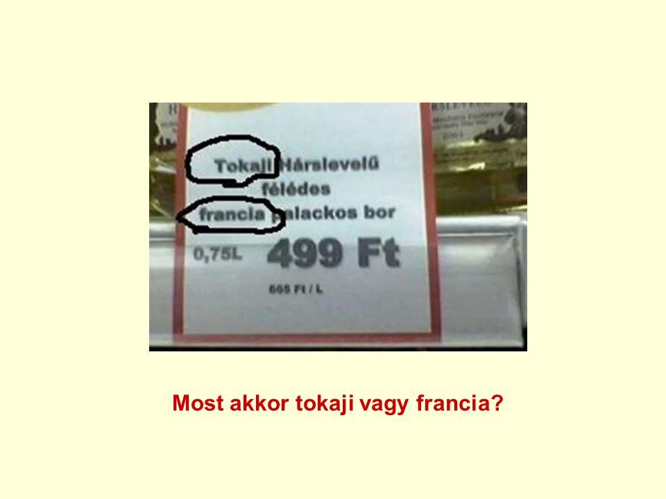 Most akkor tokaji vagy francia?