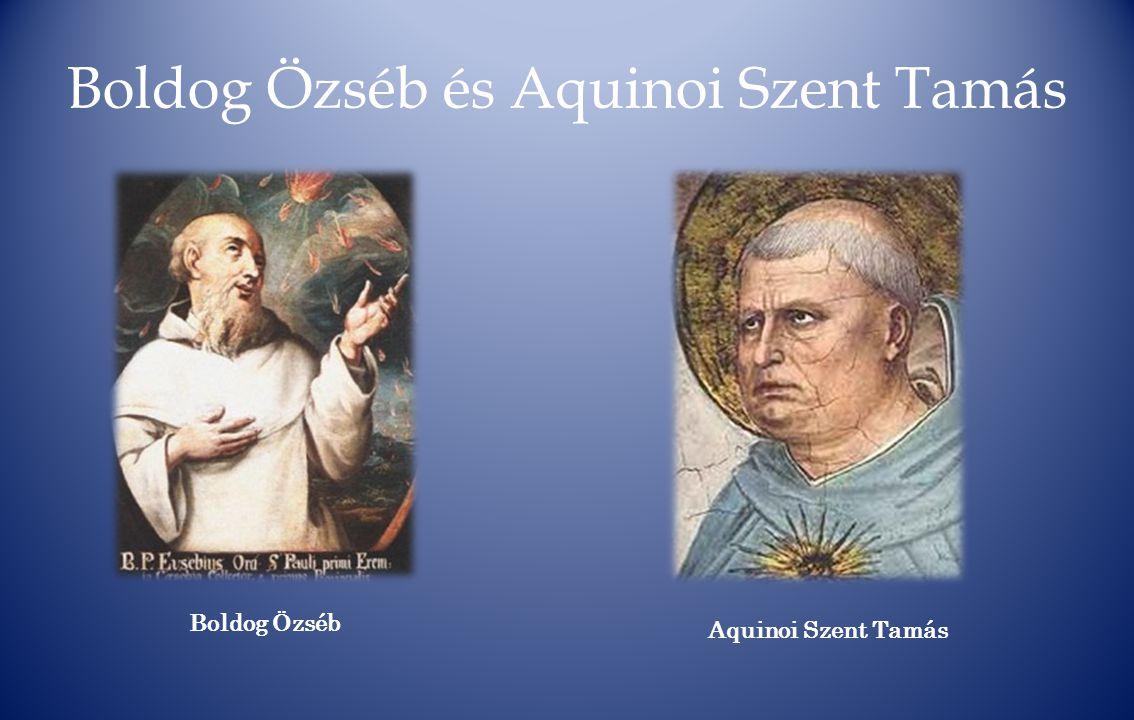 Boldog Özséb és Aquinoi Szent Tamás Boldog Özséb Aquinoi Szent Tamás
