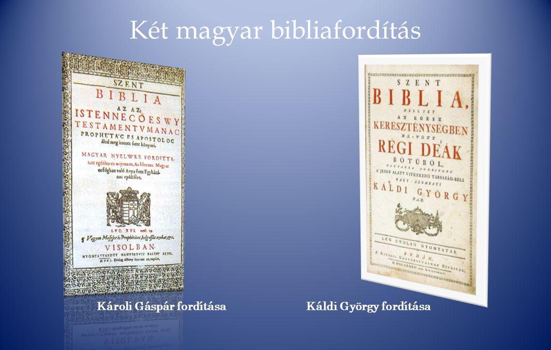 Két magyar bibliafordítás Károli Gáspár fordításaKáldi György fordítása