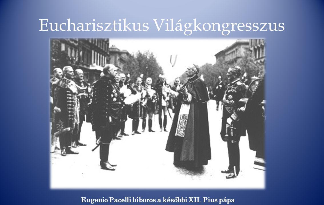 Eugenio Pacelli bíboros a későbbi XII. Pius pápa
