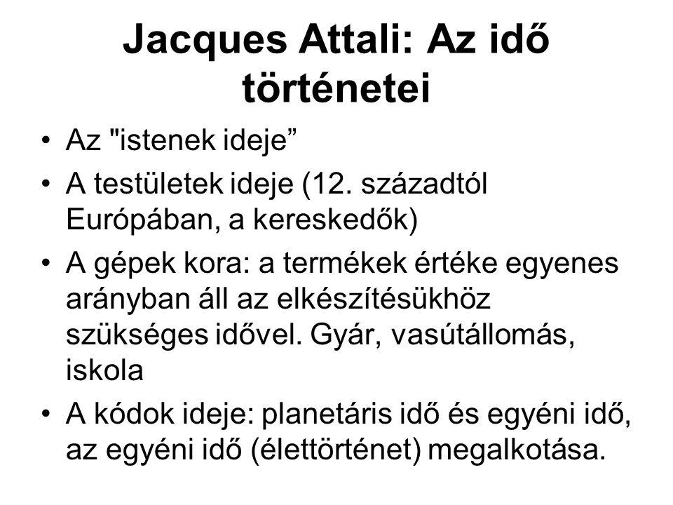 Jacques Attali: Az idő történetei •Az