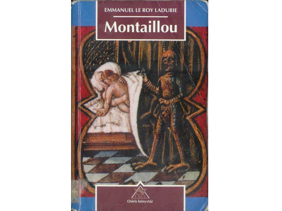 Montaillou •Az óranélküliségben élő civilizáció: nincs szigorú munkarend, mint a városi kézműveseknél.