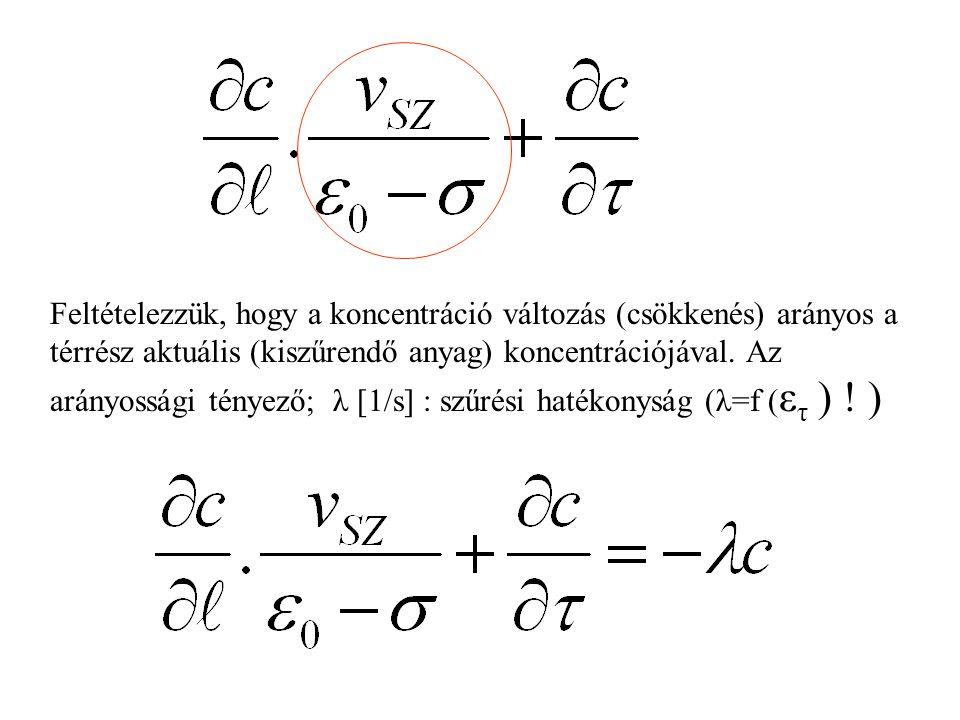 Feltételezzük, hogy a koncentráció változás (csökkenés) arányos a térrész aktuális (kiszűrendő anyag) koncentrációjával.