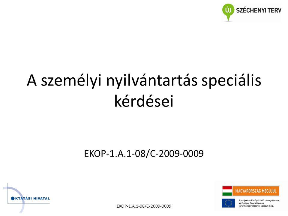A személyi nyilvántartás speciális kérdései EKOP-1.A.1-08/C-2009-0009