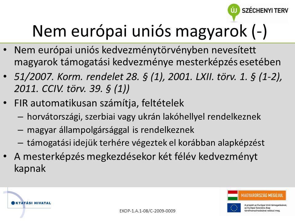 Nem európai uniós magyarok (-) • Nem európai uniós kedvezménytörvényben nevesített magyarok támogatási kedvezménye mesterképzés esetében • 51/2007.